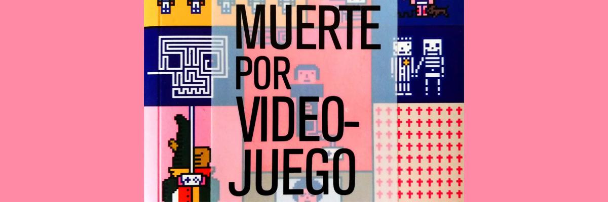 Reseña: Muerte por Videojuego