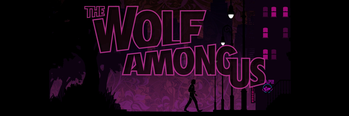 The Wolf Among Us: cuidado con el lobo