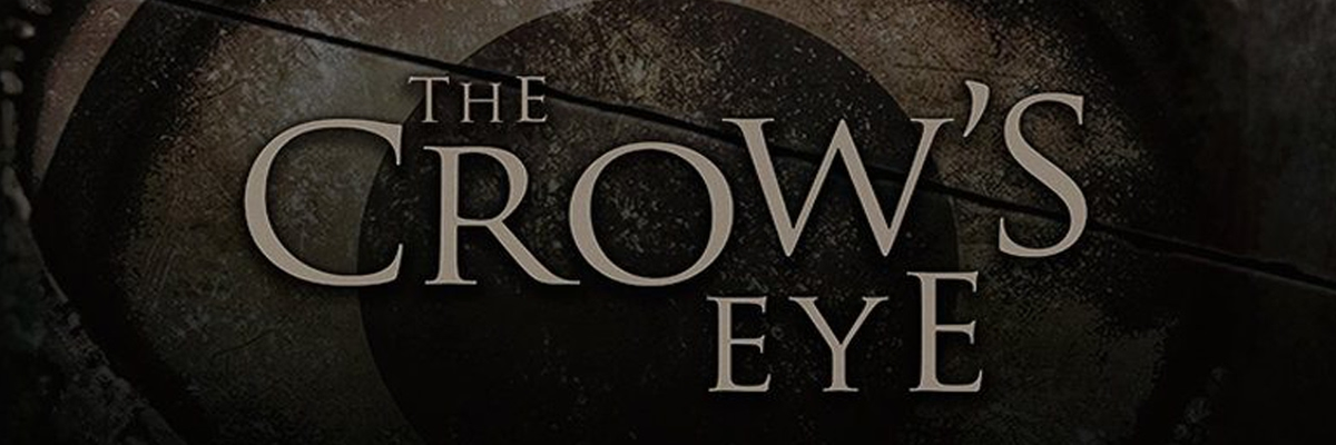 El fin justifica los medios: The Crow's Eye