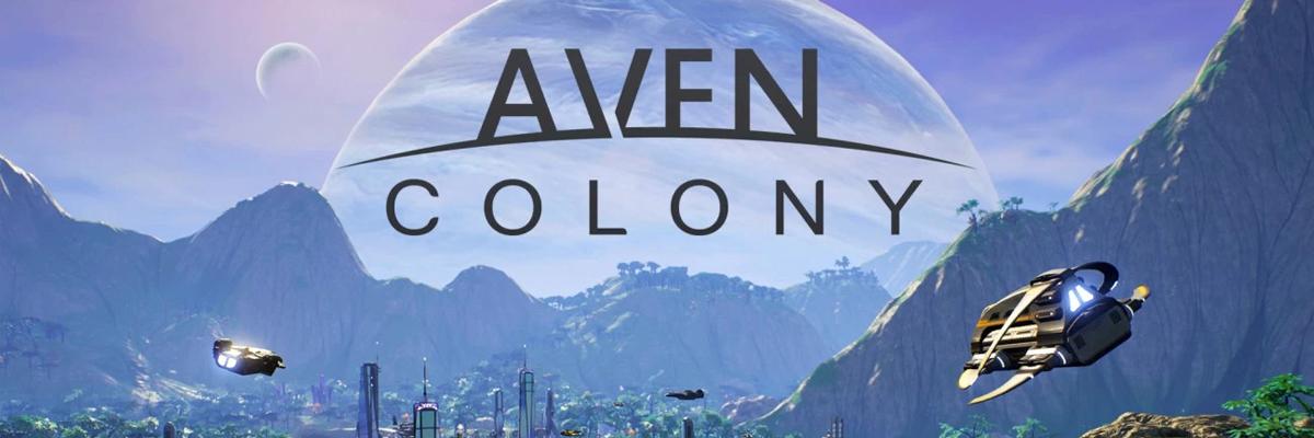 Aven Colony, lo de mandar no se va a acabar