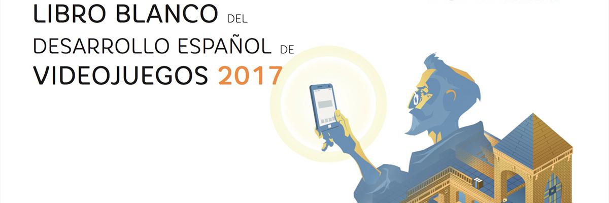 Presentación de El Libro Blanco del Desarrollo Español de Videojuegos 2017
