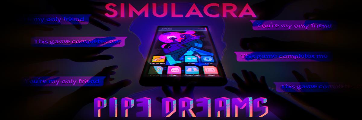 SIMULACRA: Pipe Dreams, ¿tú otra vez?