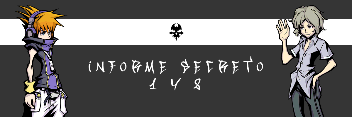 Informe secreto 1 y 2 | The World Ends With You