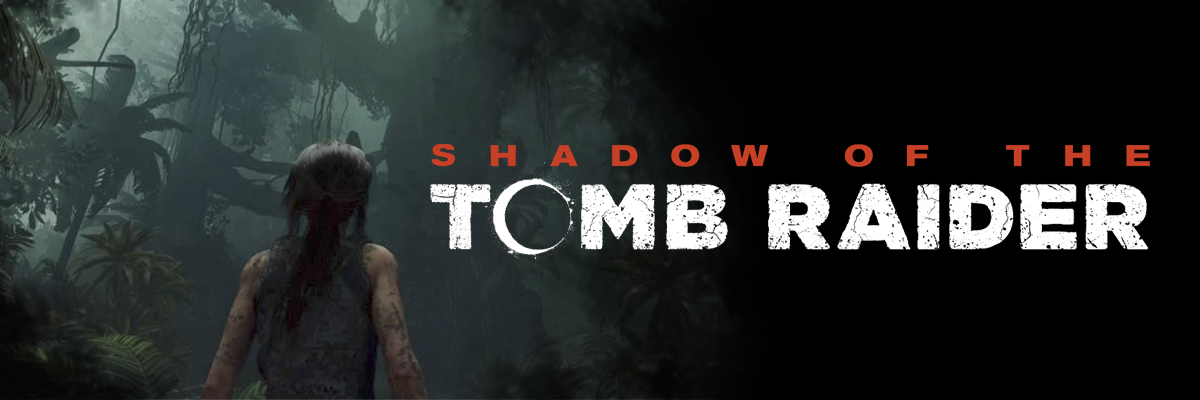 Shadow of the Tomb Raider: la que has liado