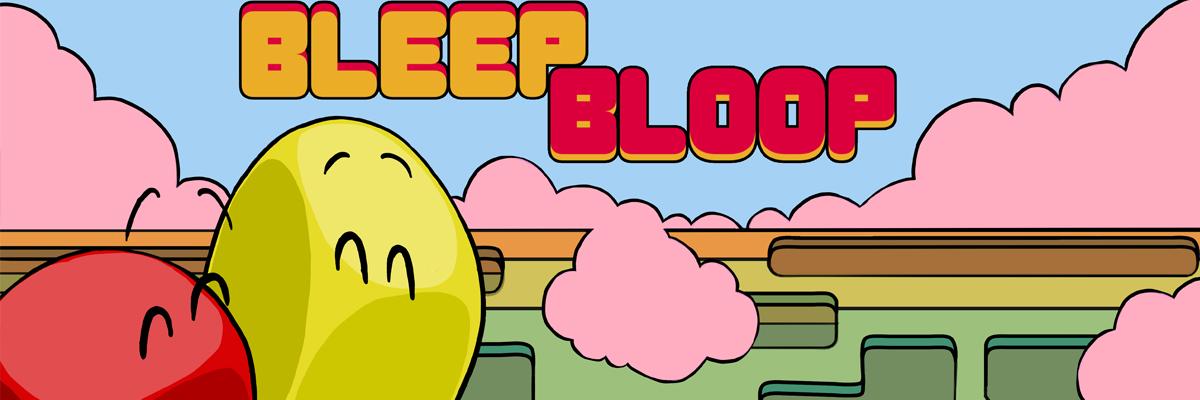Bleep Bloop. Apóyate en mí y salgamos de aquí