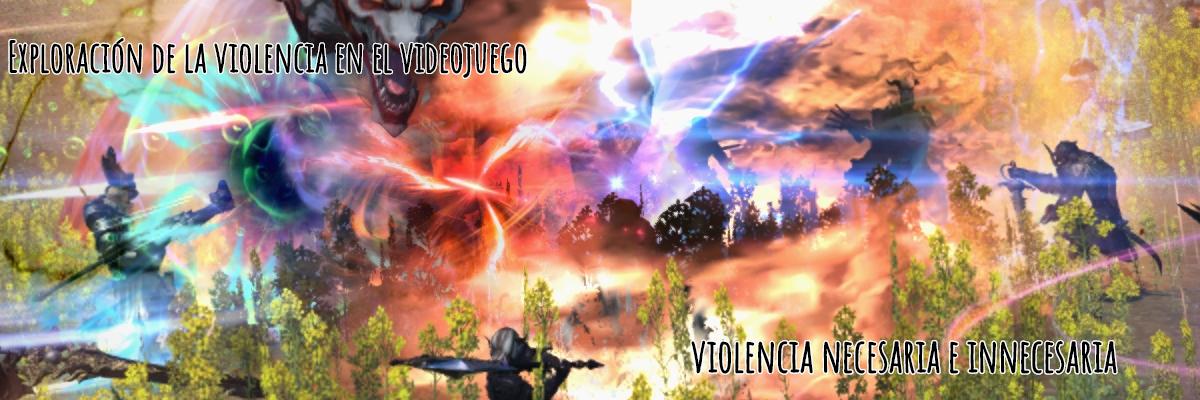 Exploración de la violencia en el videojuego: violencia necesaria e innecesaria