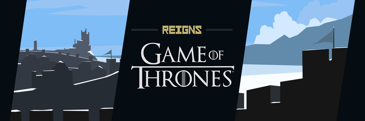 Reigns: Game of Thrones. Todos han muerto, ¡larga vida al Trono de Hierro!
