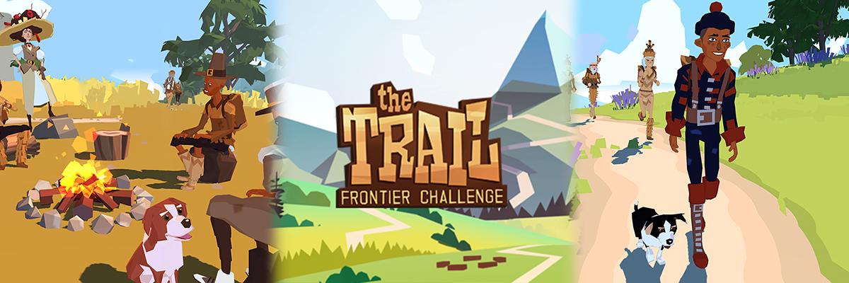 The Trail: Frontier Challenge, ¡qué bonito es el camino!