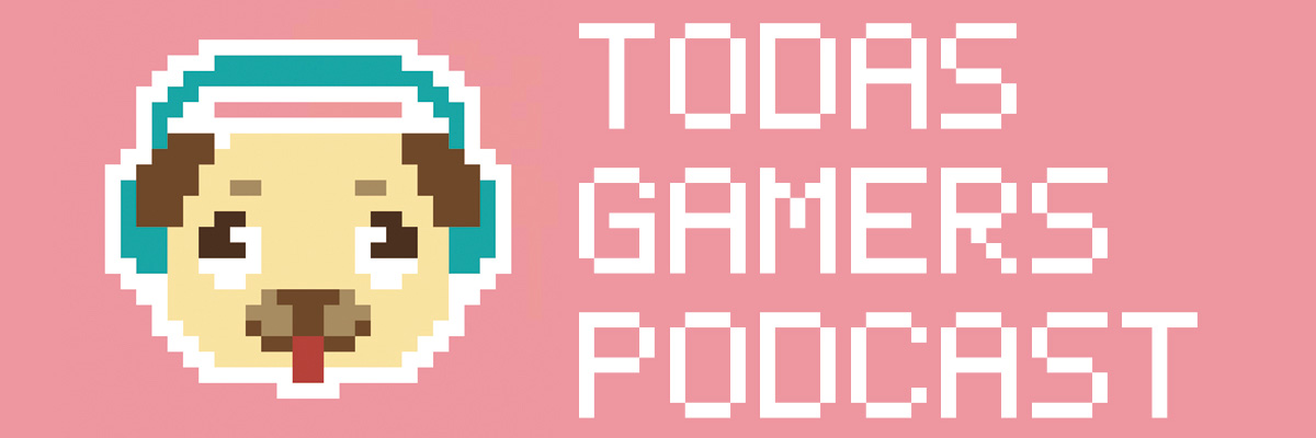 Podcast Todas Gamers 4×16 Presentadora de incognito