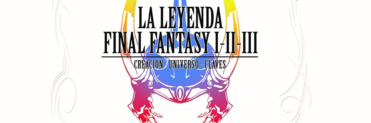 Reseña de La leyenda de Final Fantasy I, II, III de Raphäel Lucas