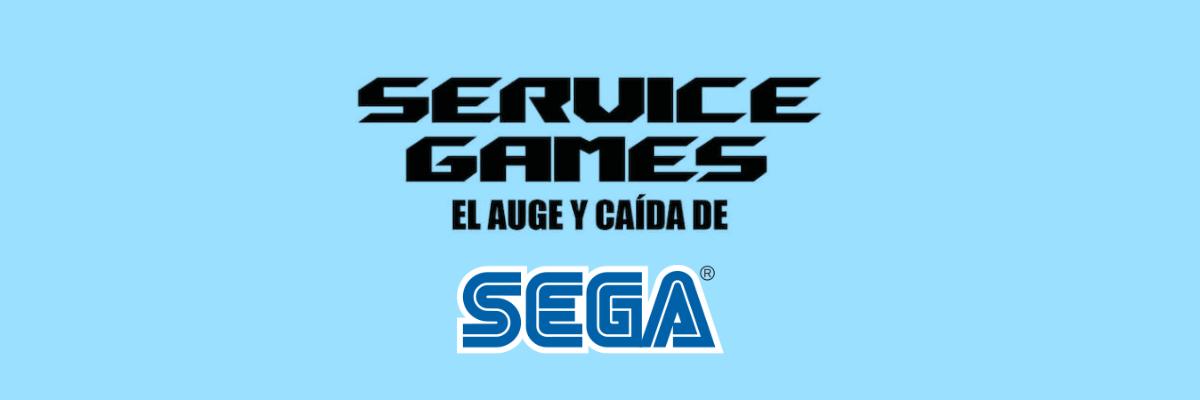 Reseña de Service Games. Auge y caída de Sega, por Sam Pettus