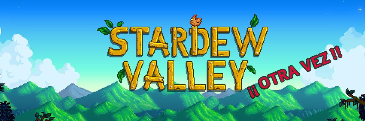 Volviendo a Stardew Valley